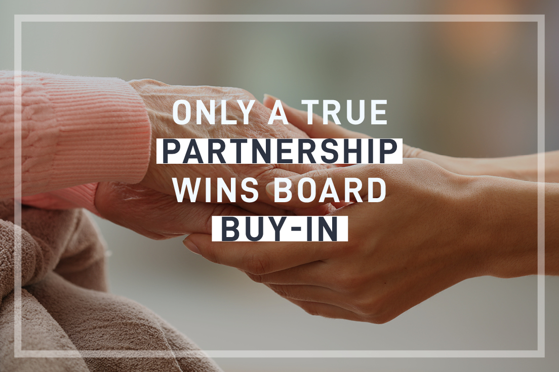 Only a true partnership wins Board buy-in