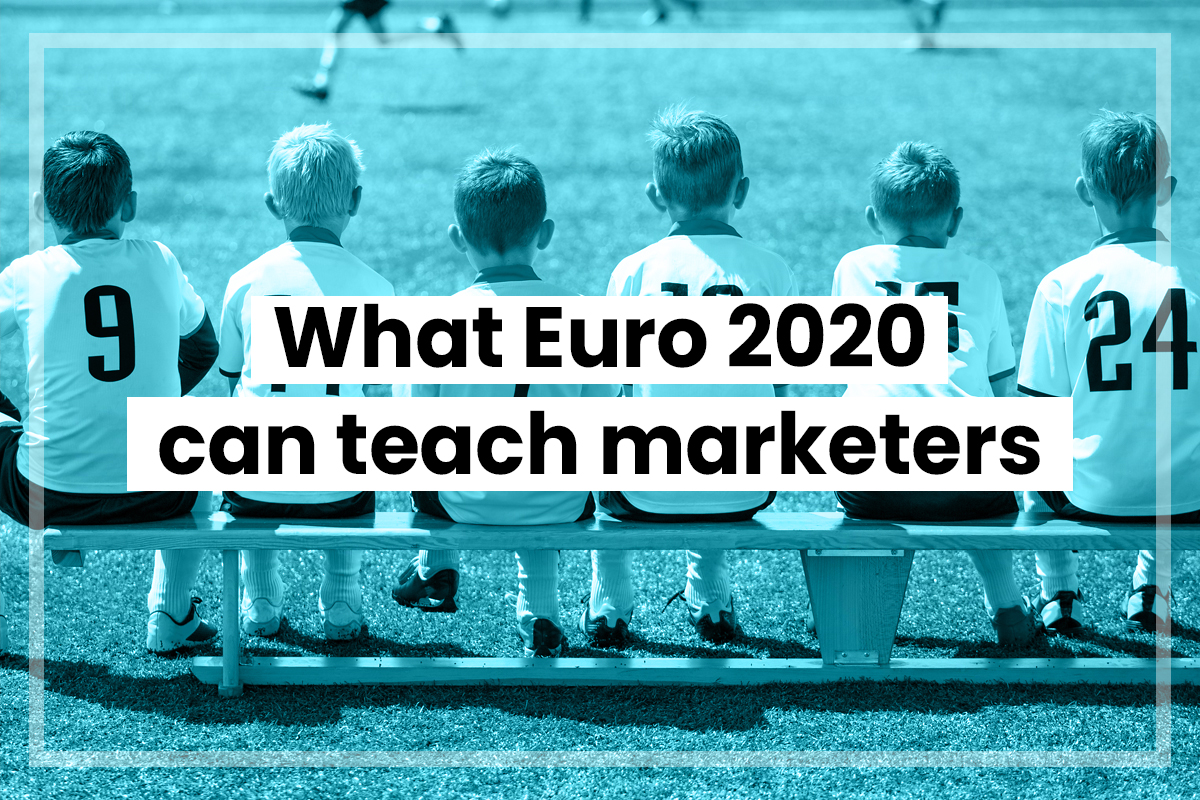 What Euro 2020 can teach marketers