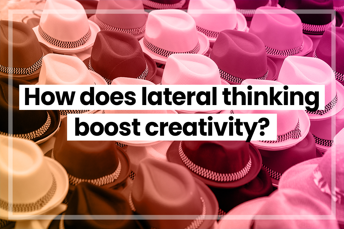 How does lateral thinking boost creativity?