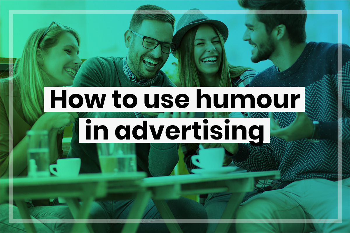 How to use humour in advertising